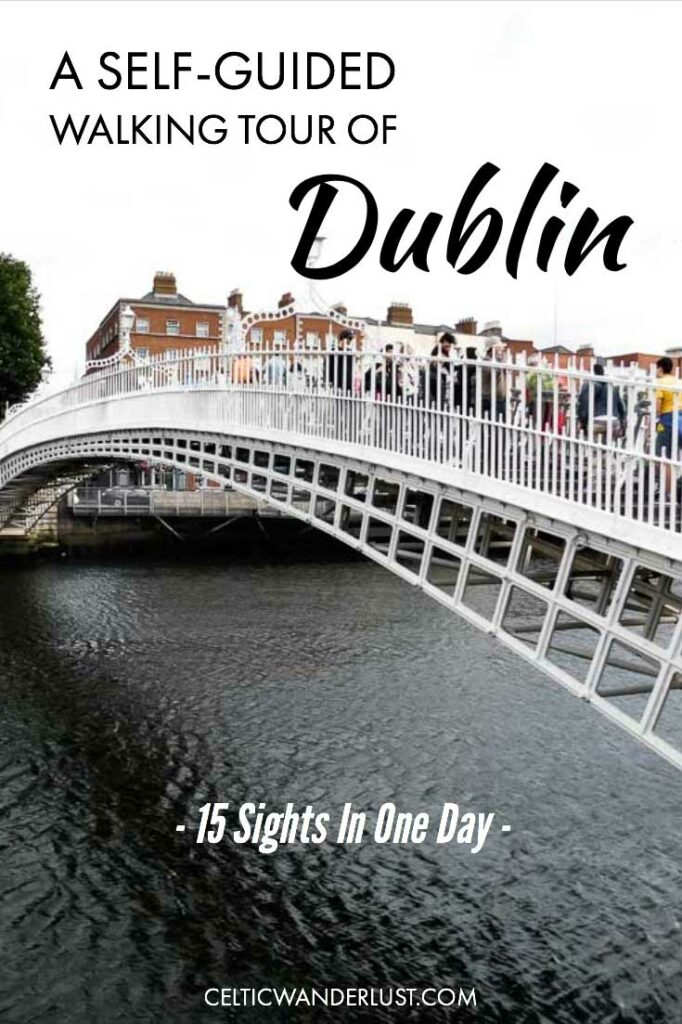 A Self-Guided Tour Of Dublin
