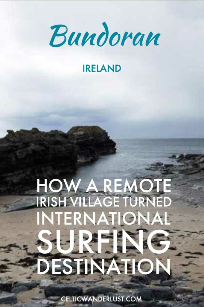 Bundoran - How A Remote Irish Village Turned International Surfing Destination