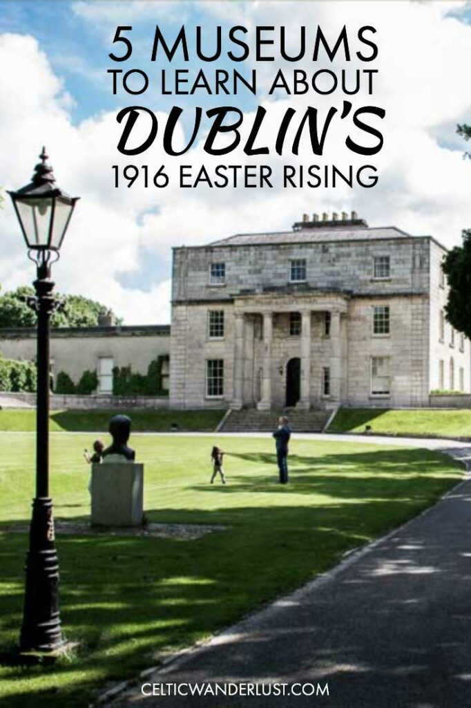 Museums About Dublin's 1916 Easter Rising
