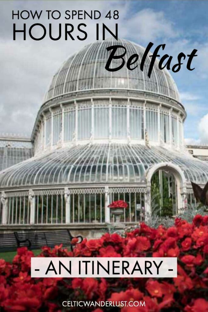 How To Spend 48 Hours In Belfast - An Itinerary