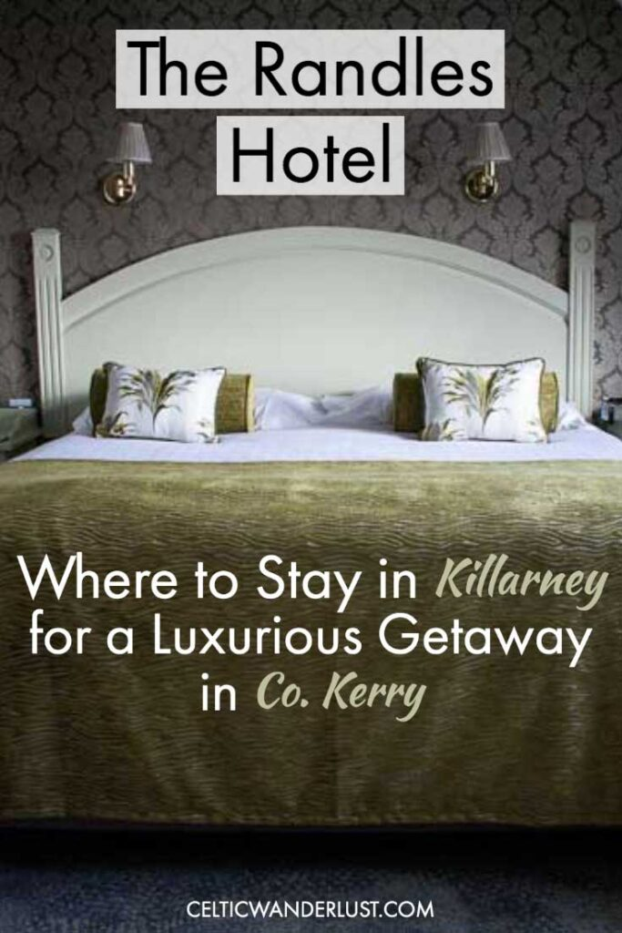 The Randles Hotel | Where to Stay in Killarney for a Luxurious Getaway in Co. Kerry