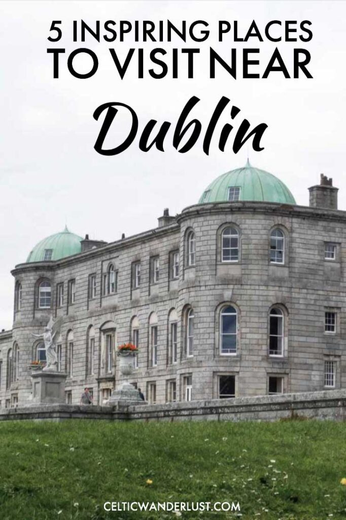 Inspiring Places to See near Dublin