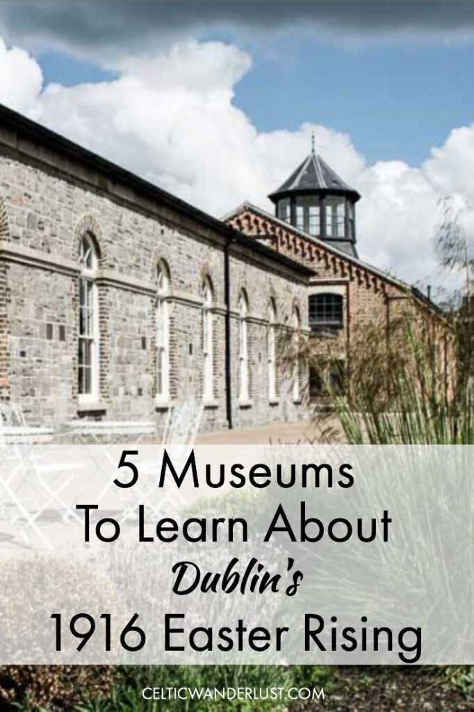 5 Museums to Learn About Dublin's 1916 Easter Rising