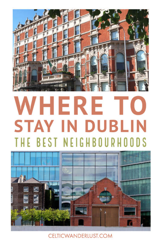 Where to Stay in Dublin | A Guide to the Best Neighbourhoods